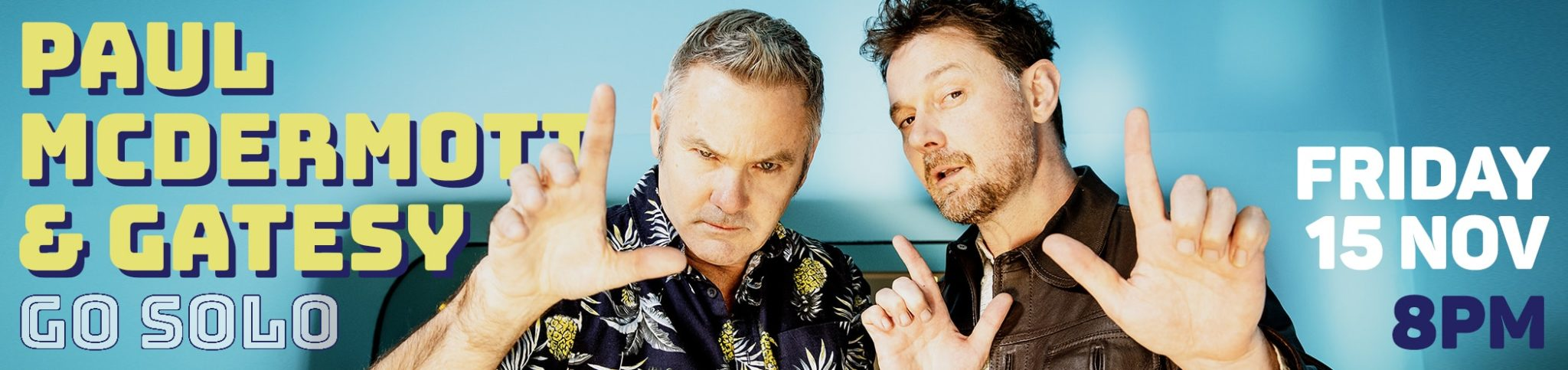 Paul McDermott & Gatesy Go Solo