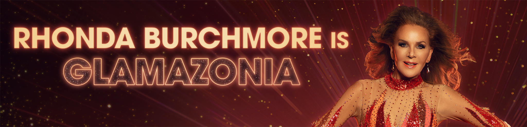 Rhonda Burchmore is Glamazonia